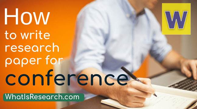 how to write research paper for conference